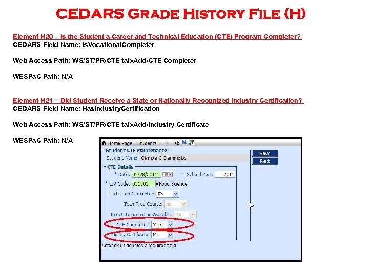 CEDARS Grade History File (H) Element H 20 – Is the Student a Career