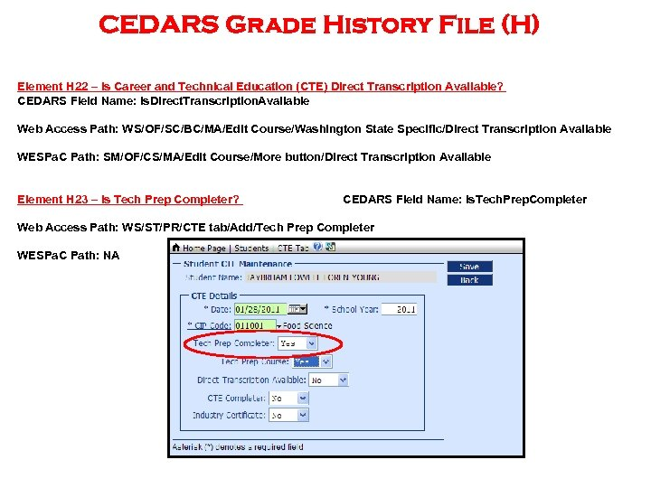 CEDARS Grade History File (H) Element H 22 – Is Career and Technical Education