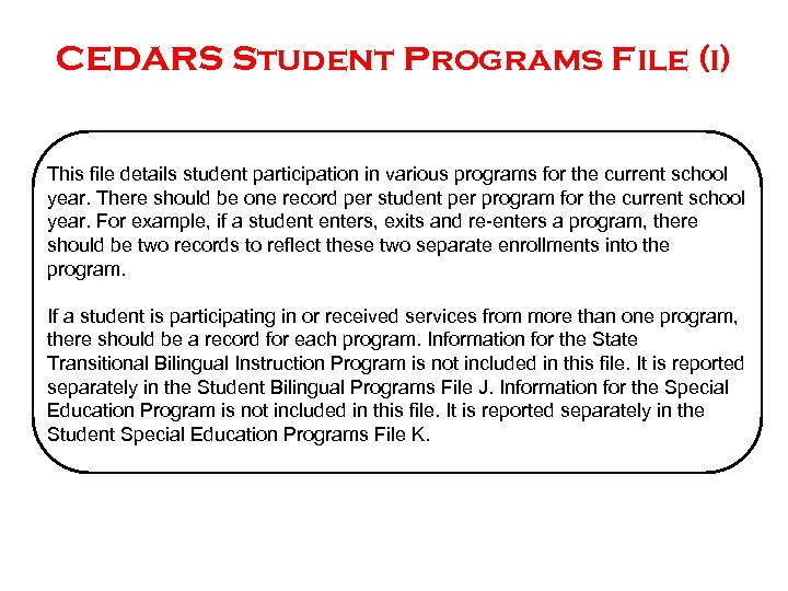 CEDARS Student Programs File (i) This file details student participation in various programs for