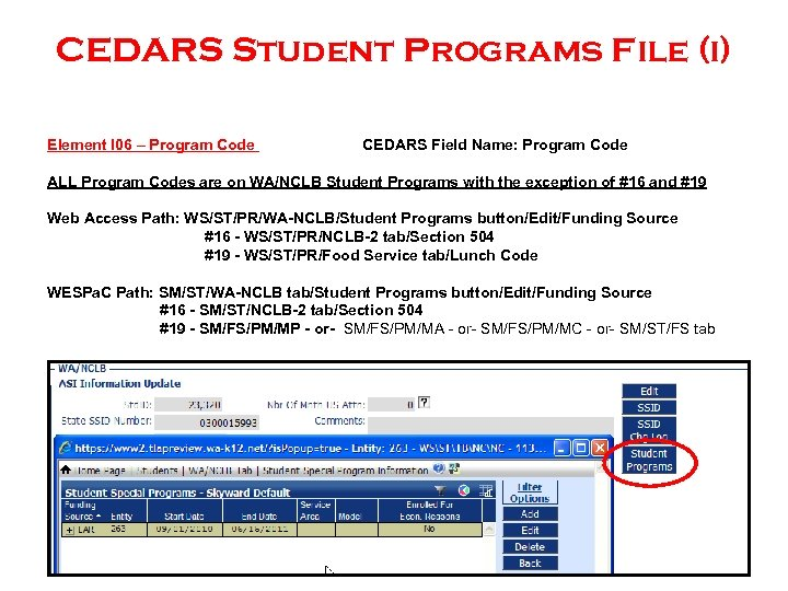 CEDARS Student Programs File (i) Element I 06 – Program Code CEDARS Field Name: