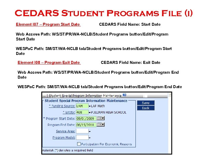 CEDARS Student Programs File (i) Element I 07 – Program Start Date CEDARS Field