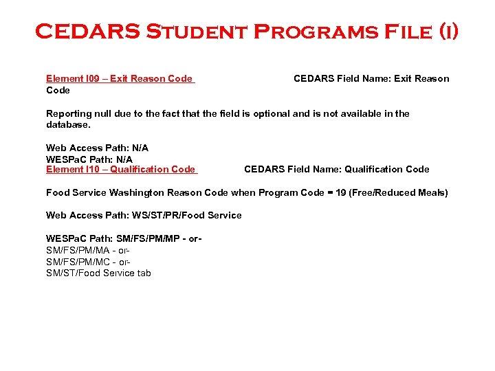 CEDARS Student Programs File (i) Element I 09 – Exit Reason Code CEDARS Field