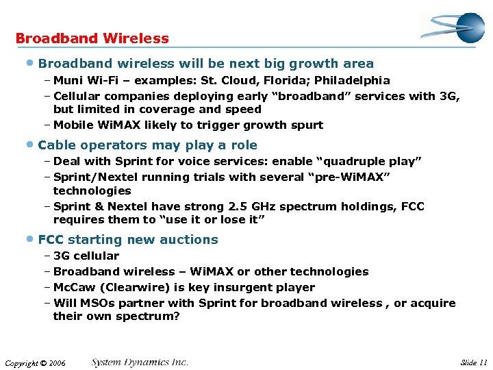 Broadband Wireless • Broadband wireless will be next big growth area – Muni Wi-Fi
