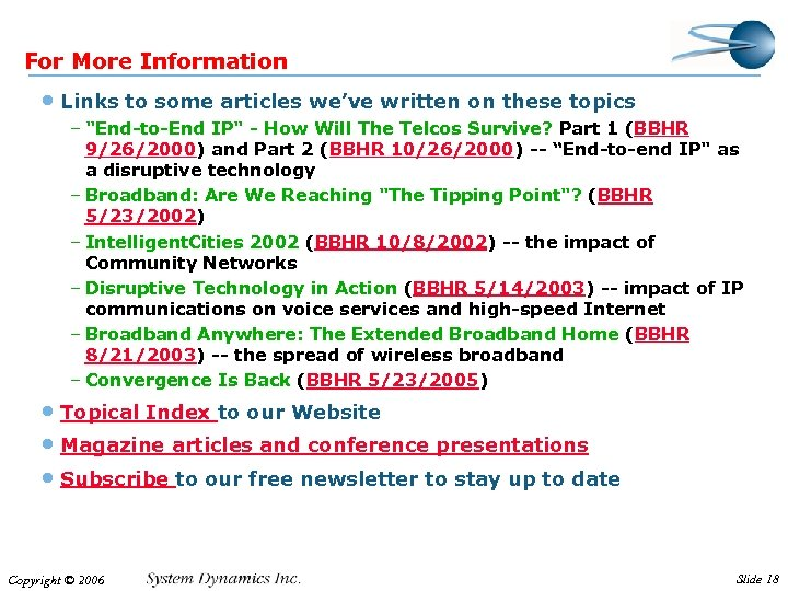 For More Information • Links to some articles we've written on these topics –