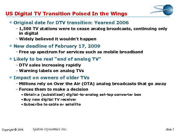 US Digital TV Transition Poised In the Wings • Original date for DTV transition: