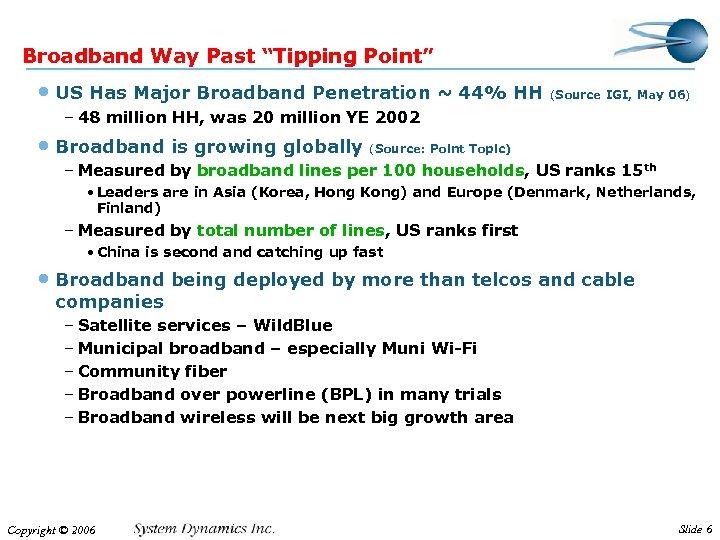 "Broadband Way Past ""Tipping Point"" • US Has Major Broadband Penetration ~ 44% HH"