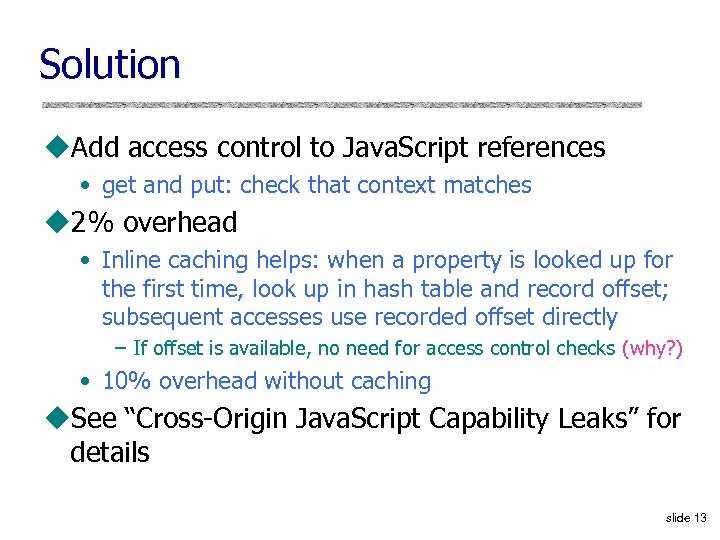 Solution u. Add access control to Java. Script references • get and put: check