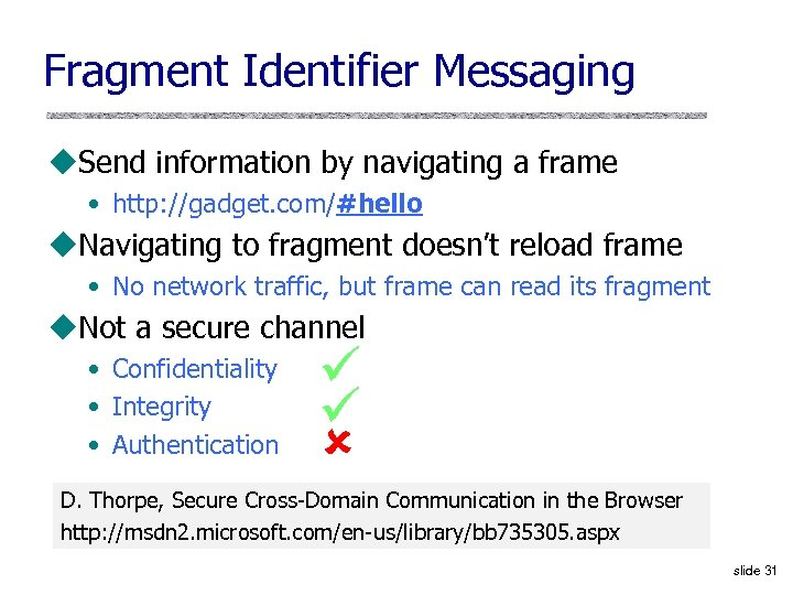Fragment Identifier Messaging u. Send information by navigating a frame • http: //gadget. com/#hello