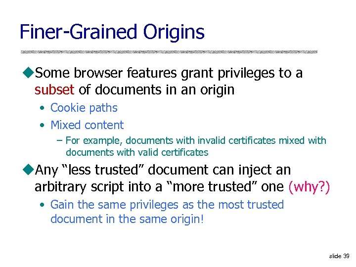 Finer-Grained Origins u. Some browser features grant privileges to a subset of documents in