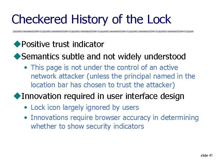 Checkered History of the Lock u. Positive trust indicator u. Semantics subtle and not