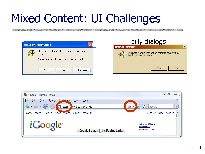 Mixed Content: UI Challenges silly dialogs slide 44