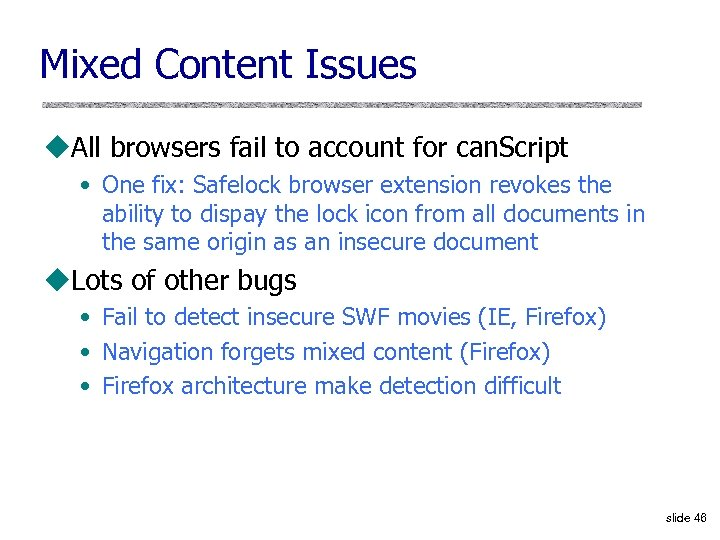 Mixed Content Issues u. All browsers fail to account for can. Script • One