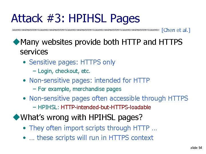Attack #3: HPIHSL Pages [Chen et al. ] u. Many websites provide both HTTP