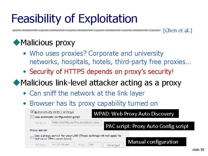 Feasibility of Exploitation [Chen et al. ] u. Malicious proxy • Who uses proxies?
