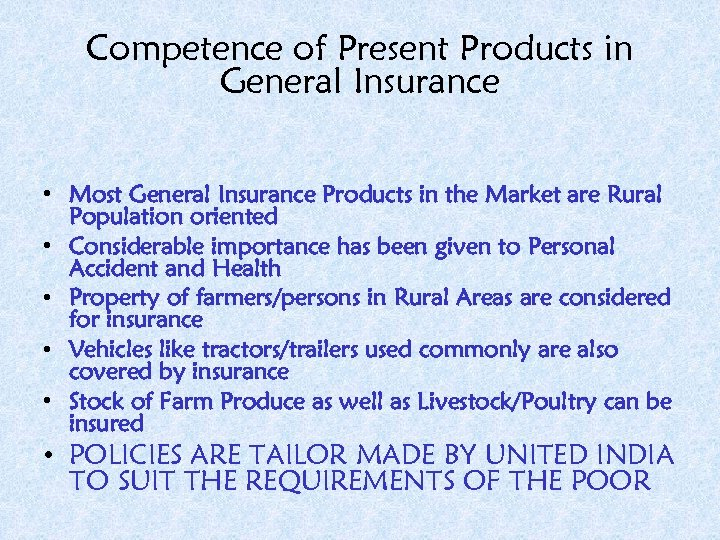 Competence of Present Products in General Insurance • Most General Insurance Products in the
