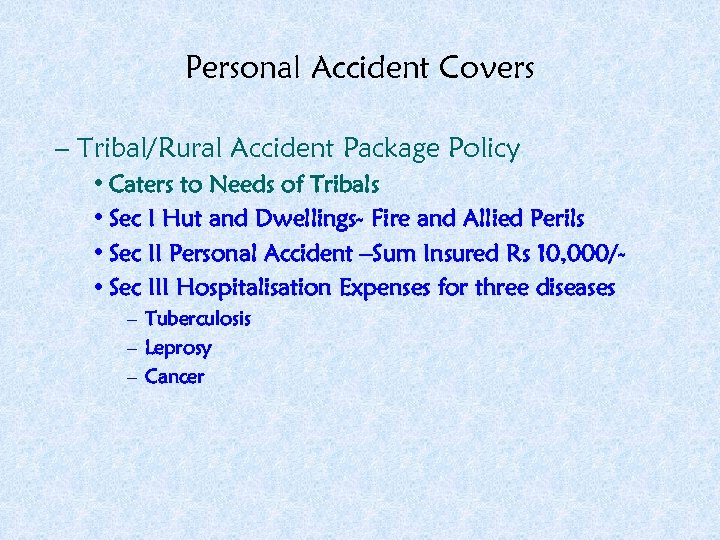 Personal Accident Covers – Tribal/Rural Accident Package Policy • Caters to Needs of Tribals