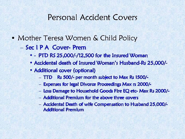 Personal Accident Covers • Mother Teresa Women & Child Policy – Sec I P
