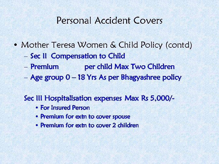 Personal Accident Covers • Mother Teresa Women & Child Policy (contd) – Sec II