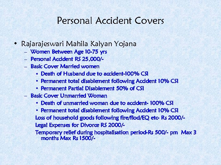 Personal Accident Covers • Rajarajeswari Mahila Kalyan Yojana – Women Between Age 10 -75