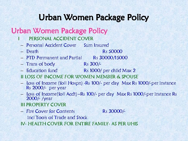 Urban Women Package Policy I PERSONAL ACCIDENT COVER – Personal Accident Cover Sum Insured