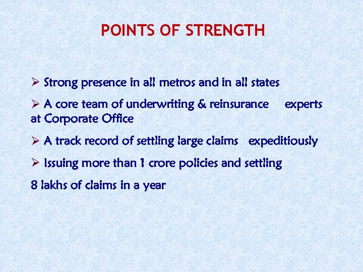 POINTS OF STRENGTH Strong presence in all metros and in all states A core