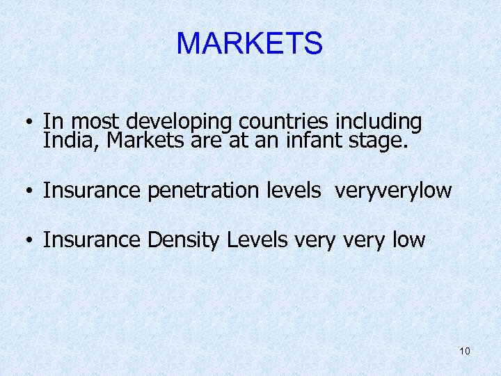 MARKETS • In most developing countries including India, Markets are at an infant stage.