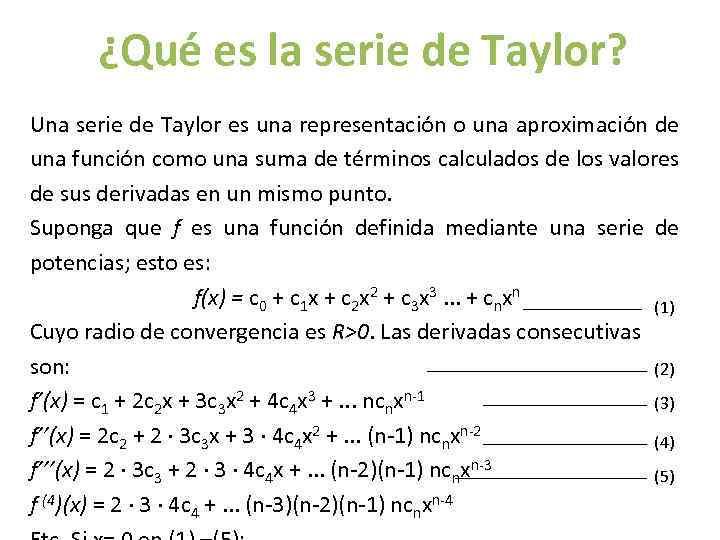 ¿Qué es la serie de Taylor? Una serie de Taylor es una representación o