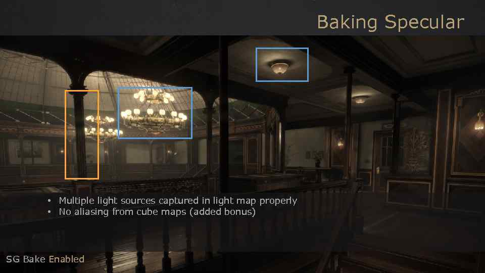 Baking Specular • Multiple light sources captured in light map properly • No aliasing