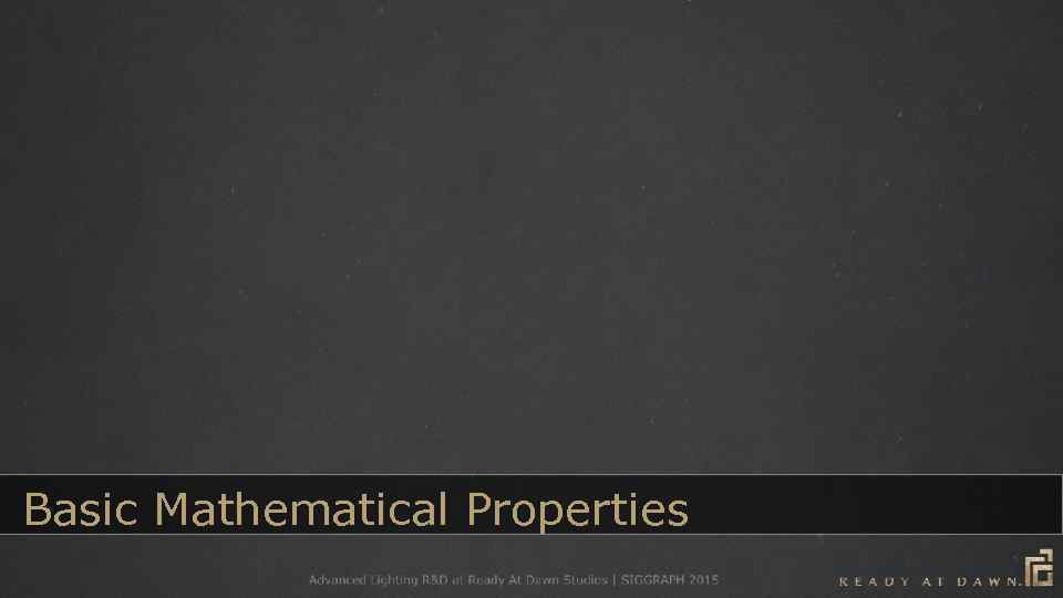 Basic Mathematical Properties