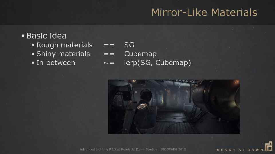 Mirror-Like Materials § Basic idea § Rough materials § Shiny materials § In between
