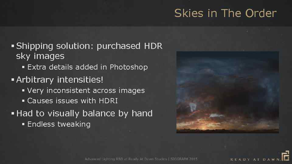 Skies in The Order § Shipping solution: purchased HDR sky images § Extra details