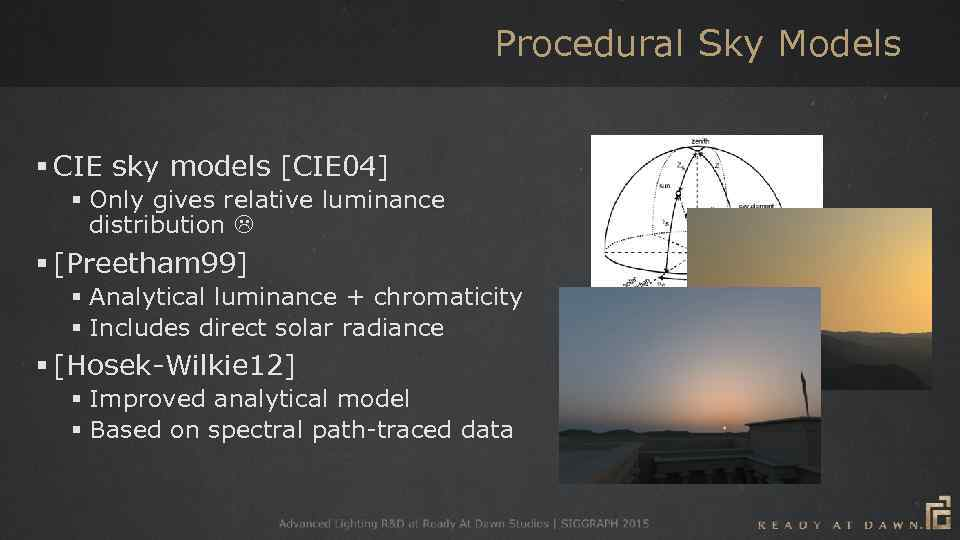 Procedural Sky Models § CIE sky models [CIE 04] § Only gives relative luminance