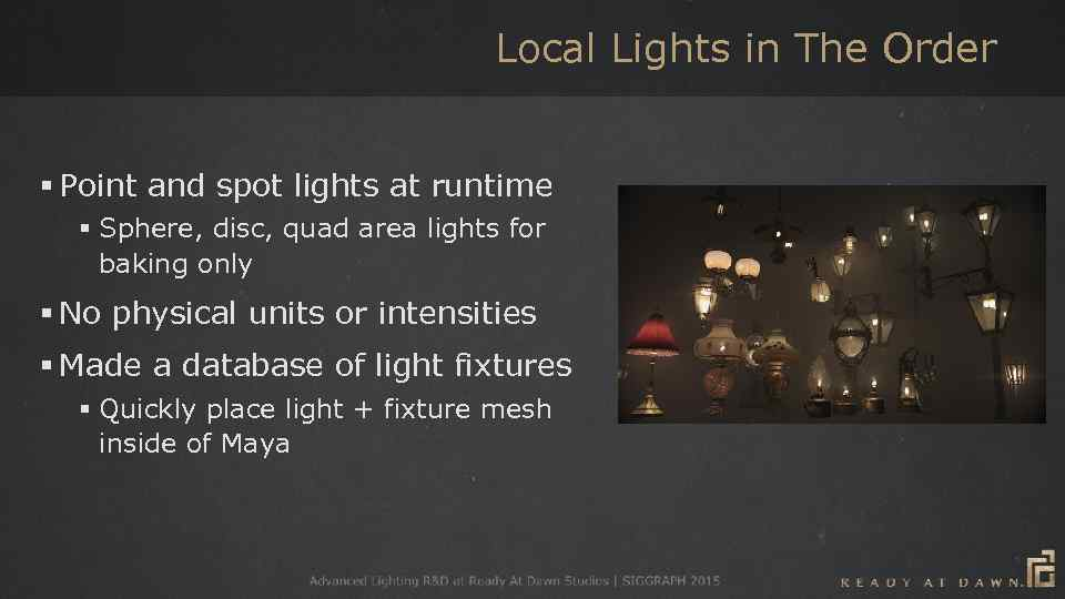 Local Lights in The Order § Point and spot lights at runtime § Sphere,