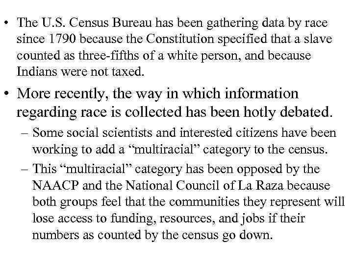 • The U. S. Census Bureau has been gathering data by race since
