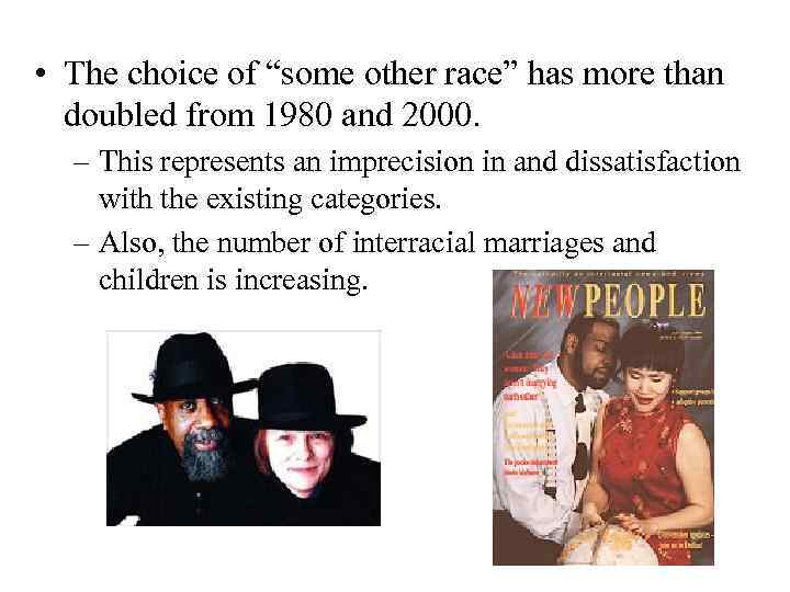 """• The choice of """"some other race"""" has more than doubled from 1980"""