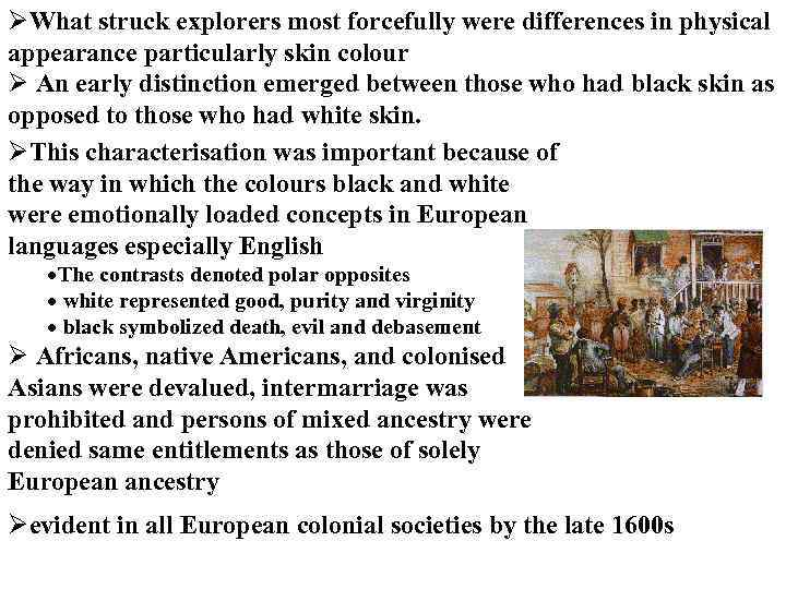 ØWhat struck explorers most forcefully were differences in physical appearance particularly skin colour Ø
