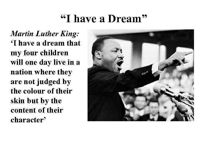"""I have a Dream"" Martin Luther King: 'I have a dream that my four"