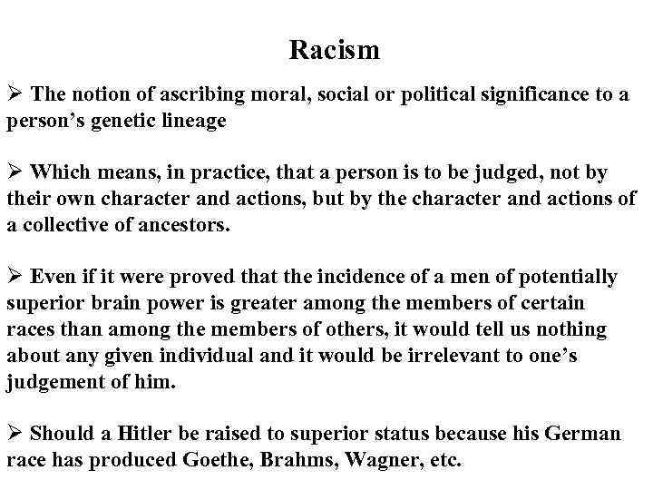 Racism Ø The notion of ascribing moral, social or political significance to a person's