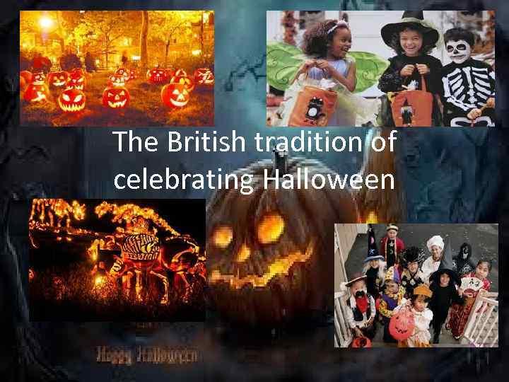 The British tradition of celebrating Halloween
