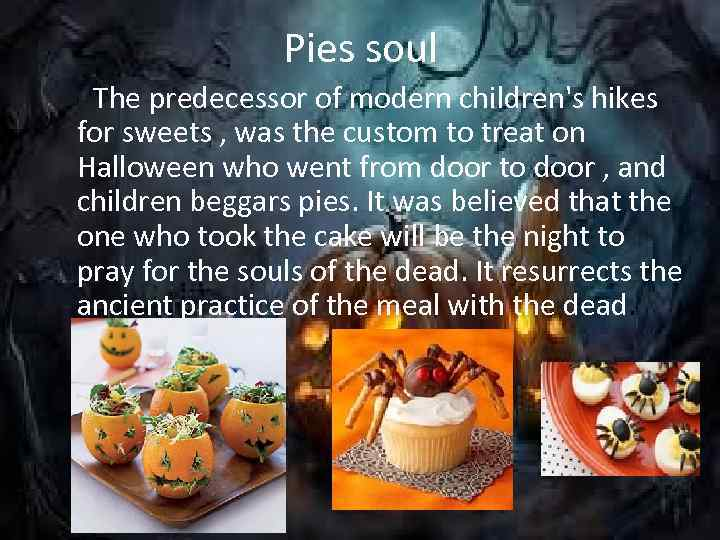 Pies soul The predecessor of modern children's hikes for sweets , was the custom