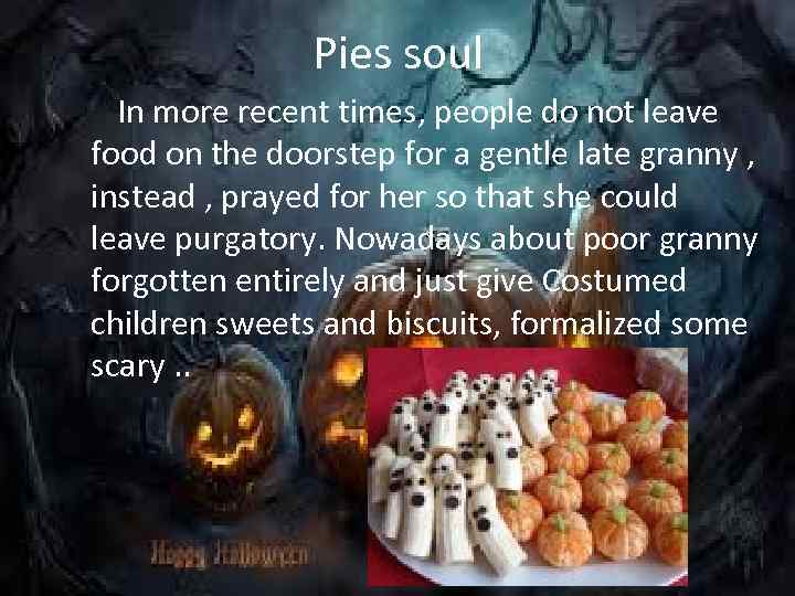 Pies soul In more recent times, people do not leave food on the doorstep