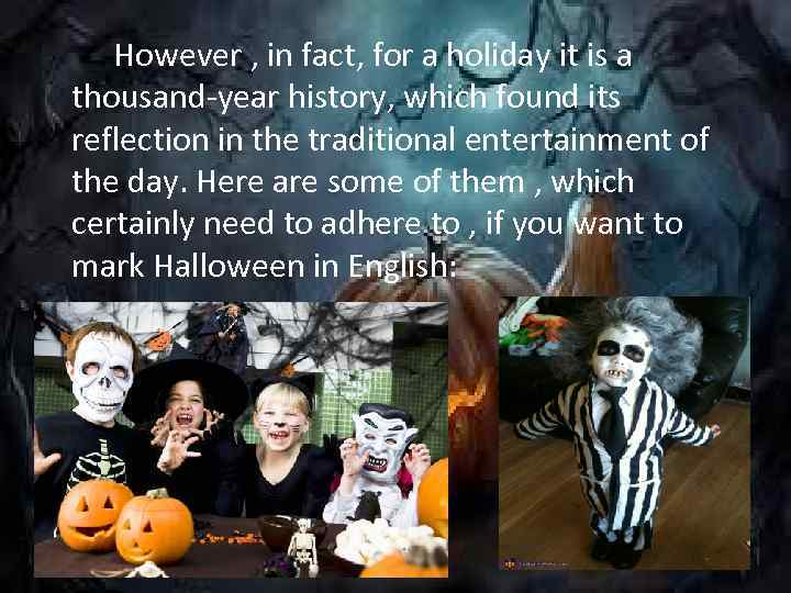 However , in fact, for a holiday it is a thousand-year history, which