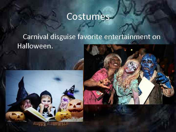 Costumes Carnival disguise favorite entertainment on Halloween.