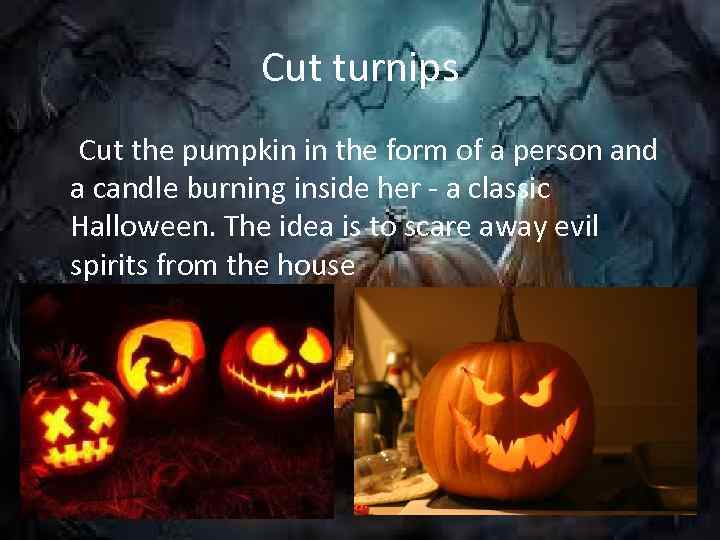 Cut turnips Cut the pumpkin in the form of a person and a candle