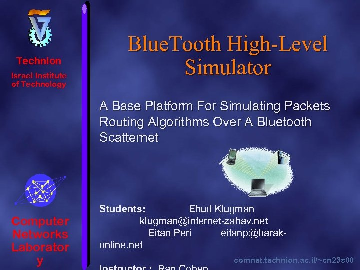 Technion Israel Institute of Technology Blue. Tooth High-Level Simulator A Base Platform For Simulating