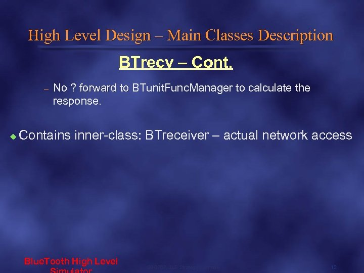 High Level Design – Main Classes Description BTrecv – Cont. – u No ?