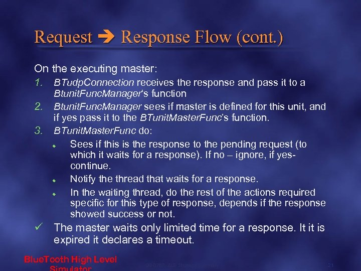 Request Response Flow (cont. ) On the executing master: 1. 2. 3. BTudp. Connection