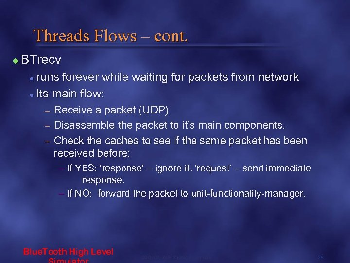 Threads Flows – cont. u BTrecv runs forever while waiting for packets from network
