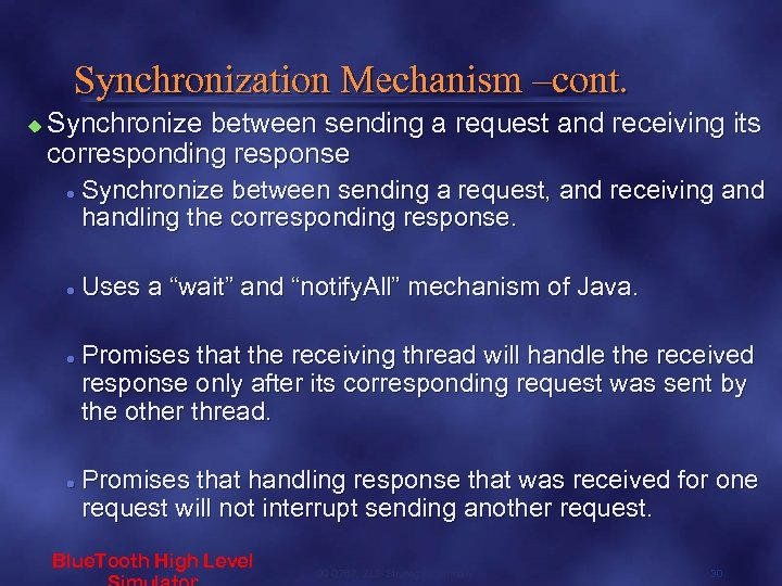 Synchronization Mechanism –cont. u Synchronize between sending a request and receiving its corresponding response