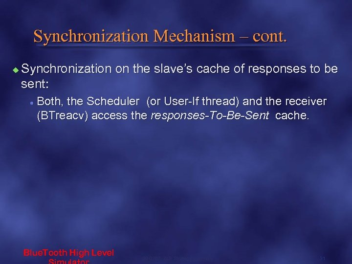 Synchronization Mechanism – cont. u Synchronization on the slave's cache of responses to be